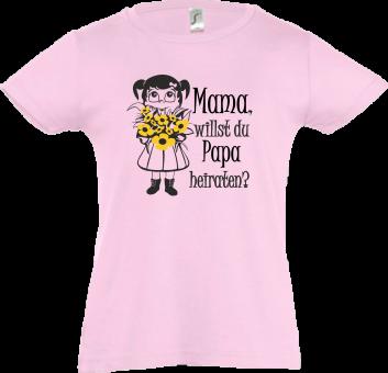 Mama willst du Papa heiraten T-Shirt