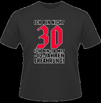 Ich bin nicht 30... T-Shirt