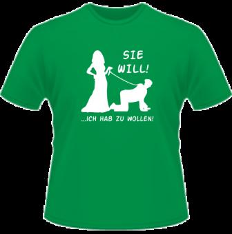 Sie will...ich hab zu wollen! T-Shirt