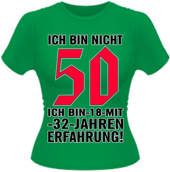 Ich bin nicht 50... Damen T-Shirt
