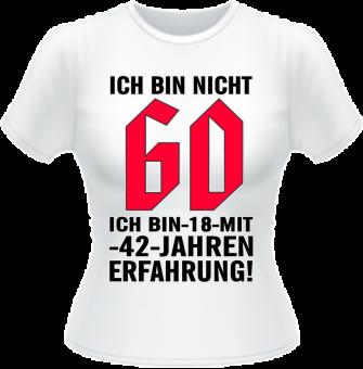 Ich bin nicht 60... Damen T-Shirt